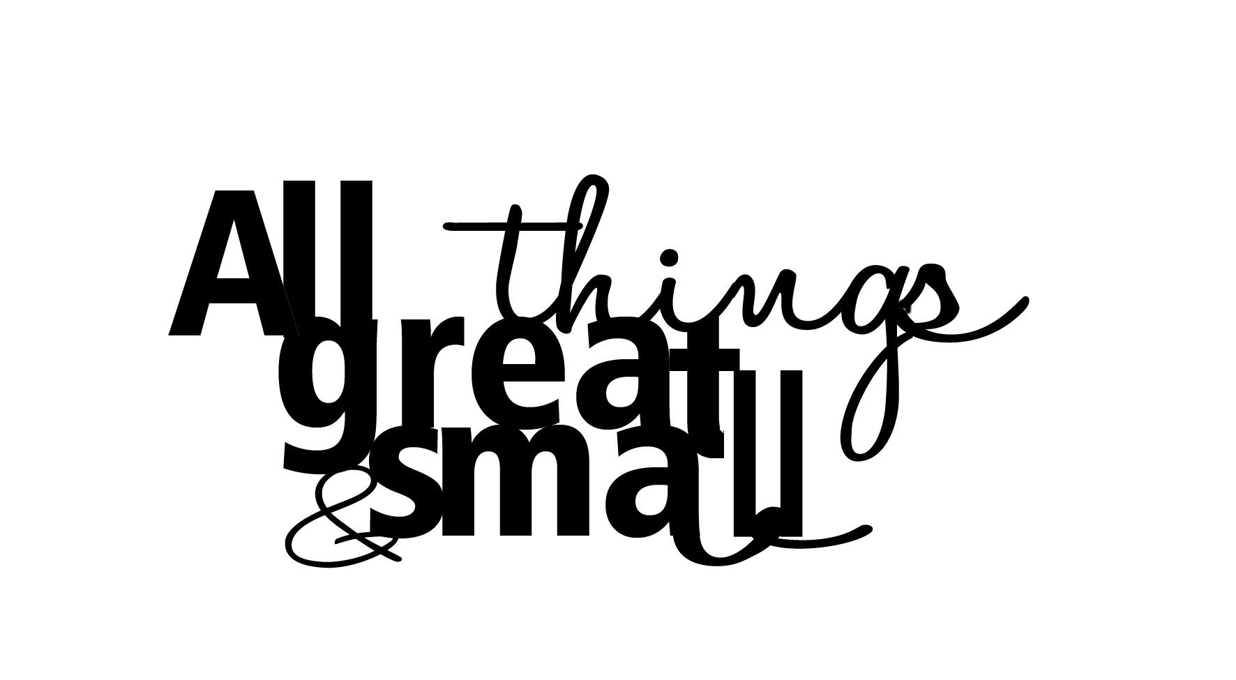 All things great and small 130 x 78mm Min buy 3